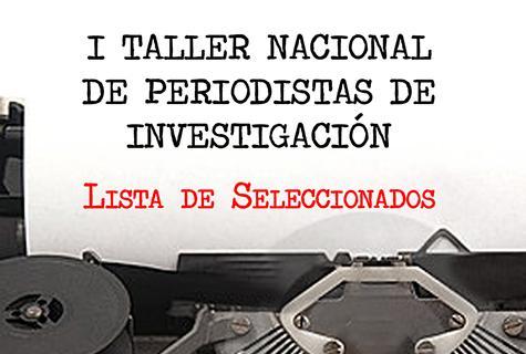 Seleccionados al I Taller Nacional de Periodistas de Investigación