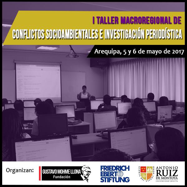 """CONVOCATORIA: Taller """"Conflictos Socioambientales e Investigación Periodística"""" en la Macro Región Sur"""